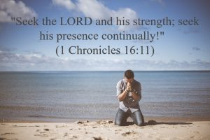 1 Chronicles 16.11 – Pray
