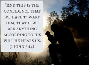 1 John 5.14 – Pray