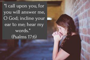 Psalm 17.6 – Pray