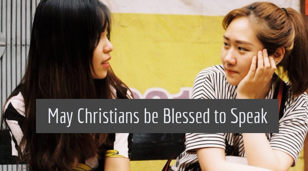 May Christians be Blessed to Speak