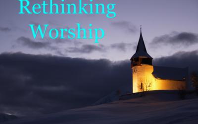 ReThinking Worship
